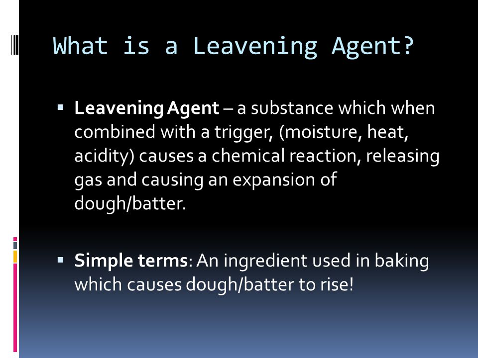 What is a Leavening Agent.