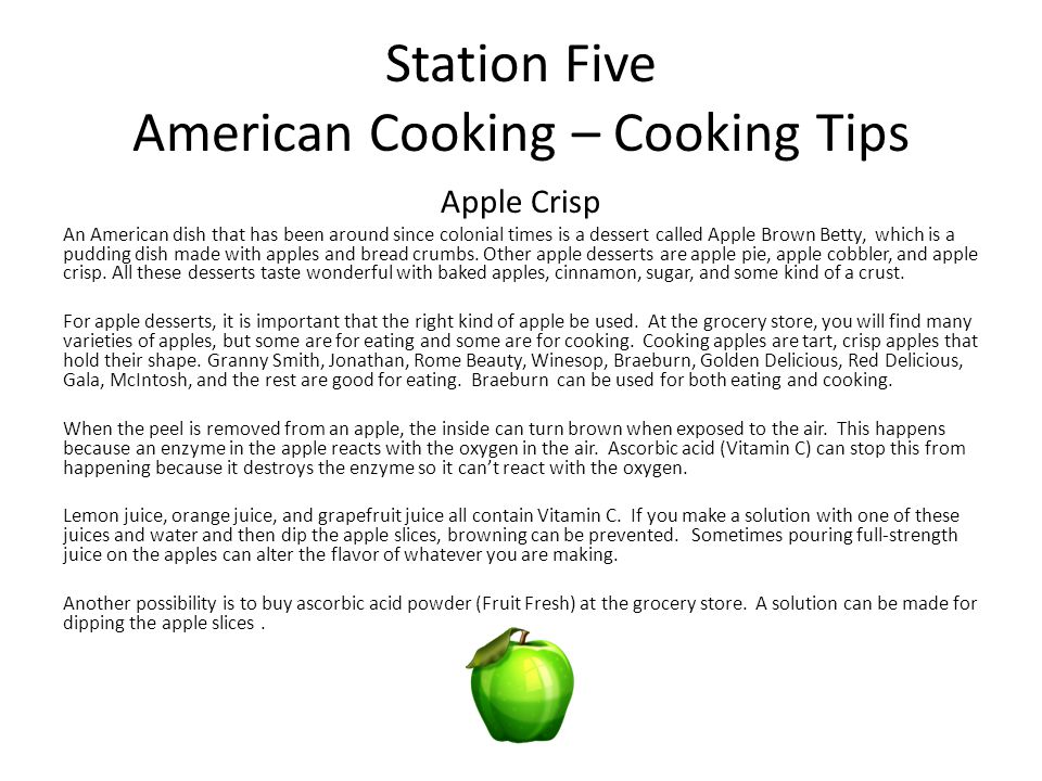 Station Five American Cooking – Cooking Tips Apple Crisp An American dish that has been around since colonial times is a dessert called Apple Brown Be