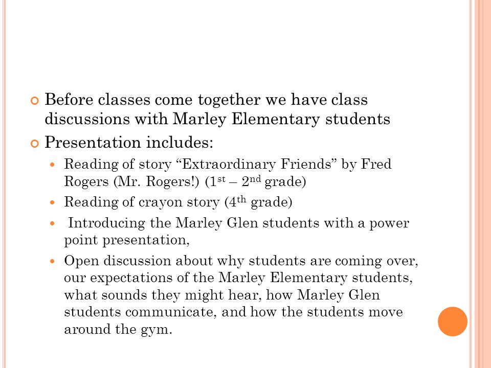 """Before classes come together we have class discussions with Marley Elementary students Presentation includes: Reading of story """"Extraordinary Friends"""""""