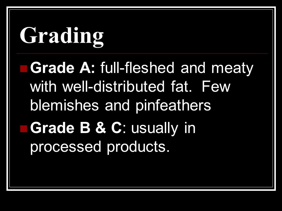Grading Grade A: full-fleshed and meaty with well-distributed fat.