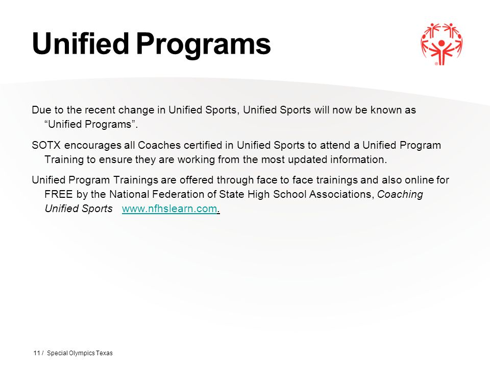 Unified Programs Due to the recent change in Unified Sports, Unified Sports will now be known as Unified Programs .