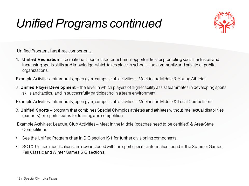 Unified Programs continued Unified Programs has three components: 1.Unified Recreation – recreational sport-related enrichment opportunities for promo