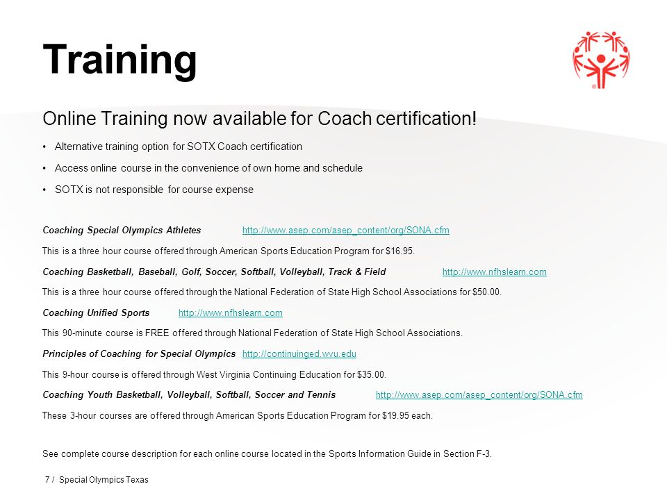 Online Training now available for Coach certification! Alternative training option for SOTX Coach certification Access online course in the convenienc