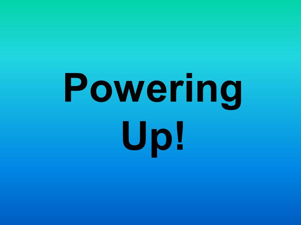 Powering Up!