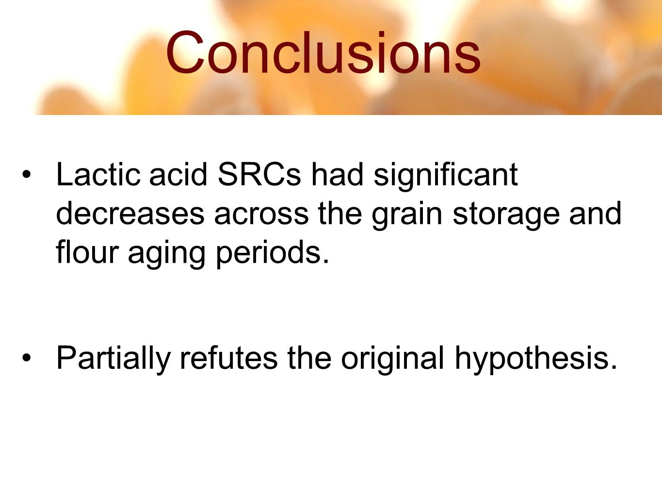 14 53 Lactic acid SRCs had significant decreases across the grain storage and flour aging periods.