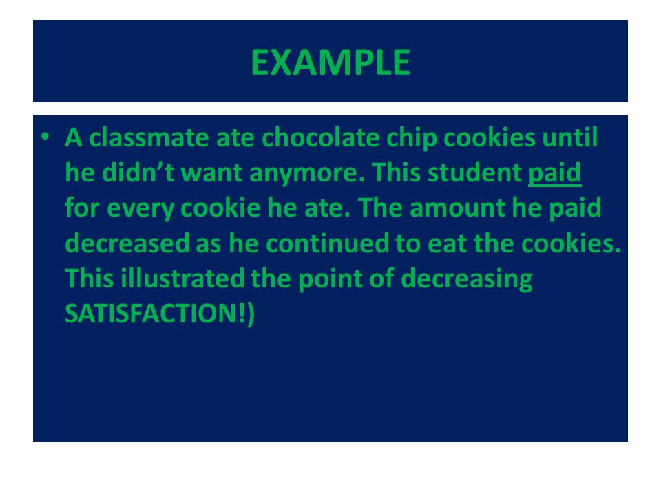 EXAMPLE A classmate ate chocolate chip cookies until he didn't want anymore.