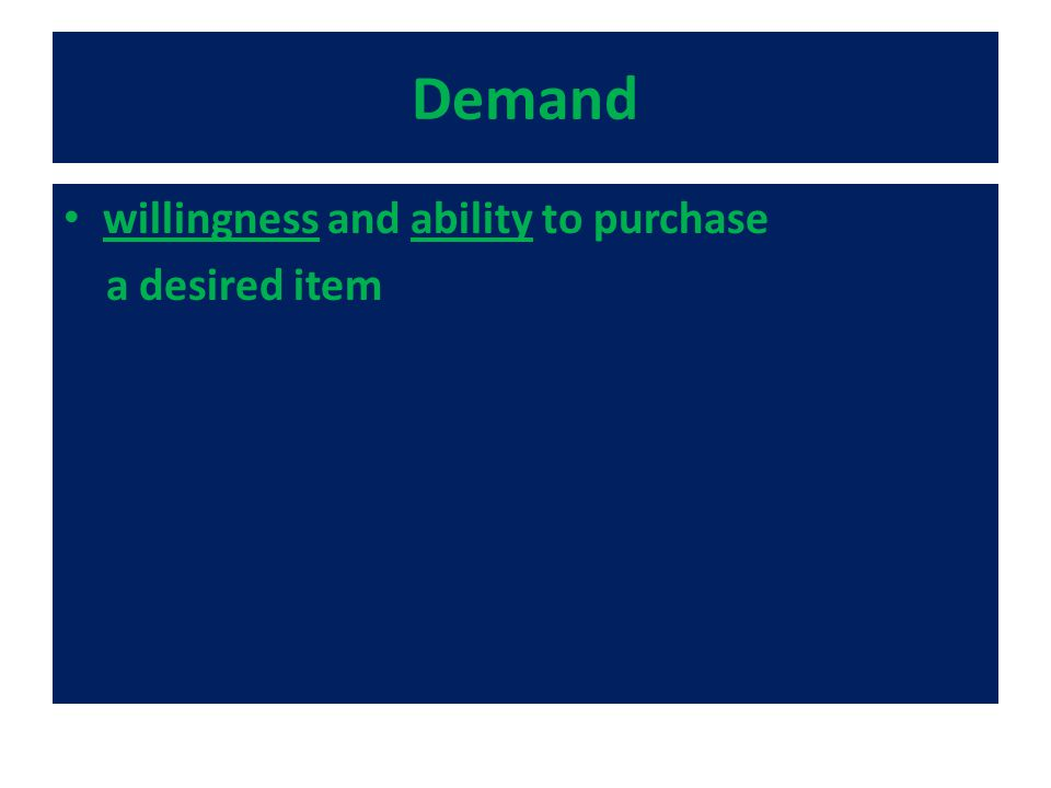 Demand willingness and ability to purchase a desired item
