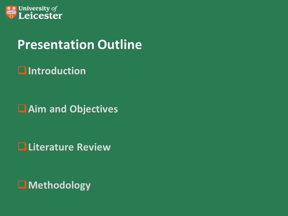 Presentation Outline  Introduction  Aim and Objectives  Literature Review  Methodology
