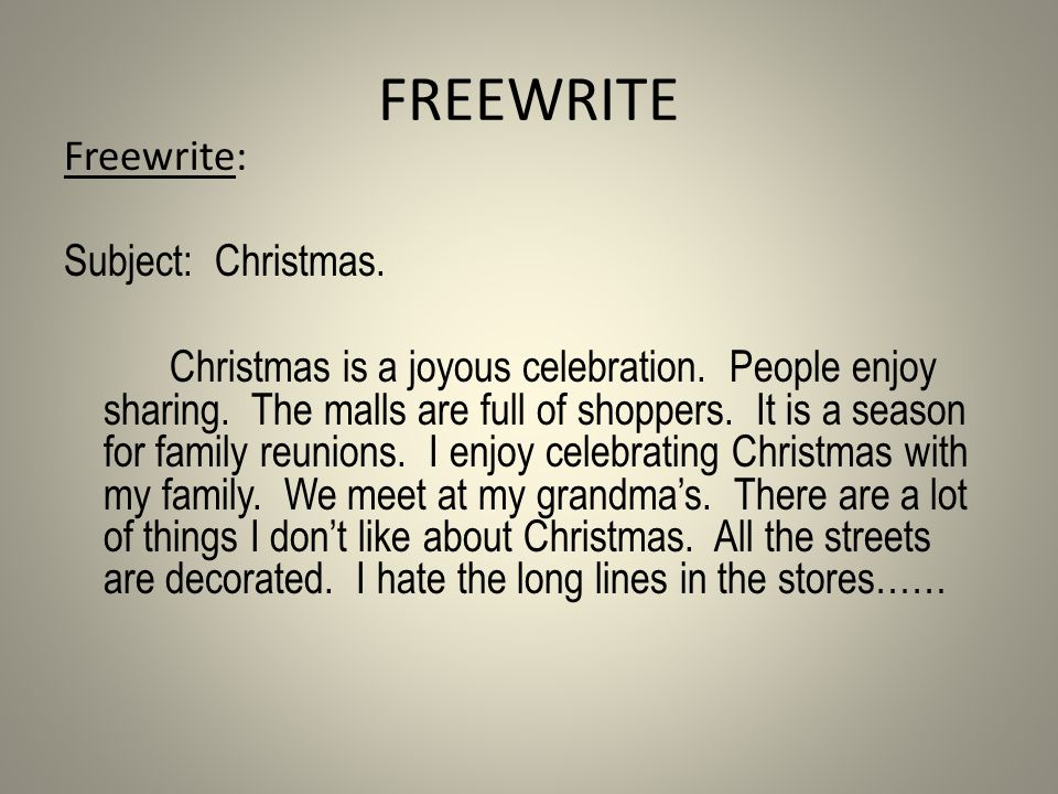 FREEWRITE Freewrite: Subject: Christmas. Christmas is a joyous celebration.