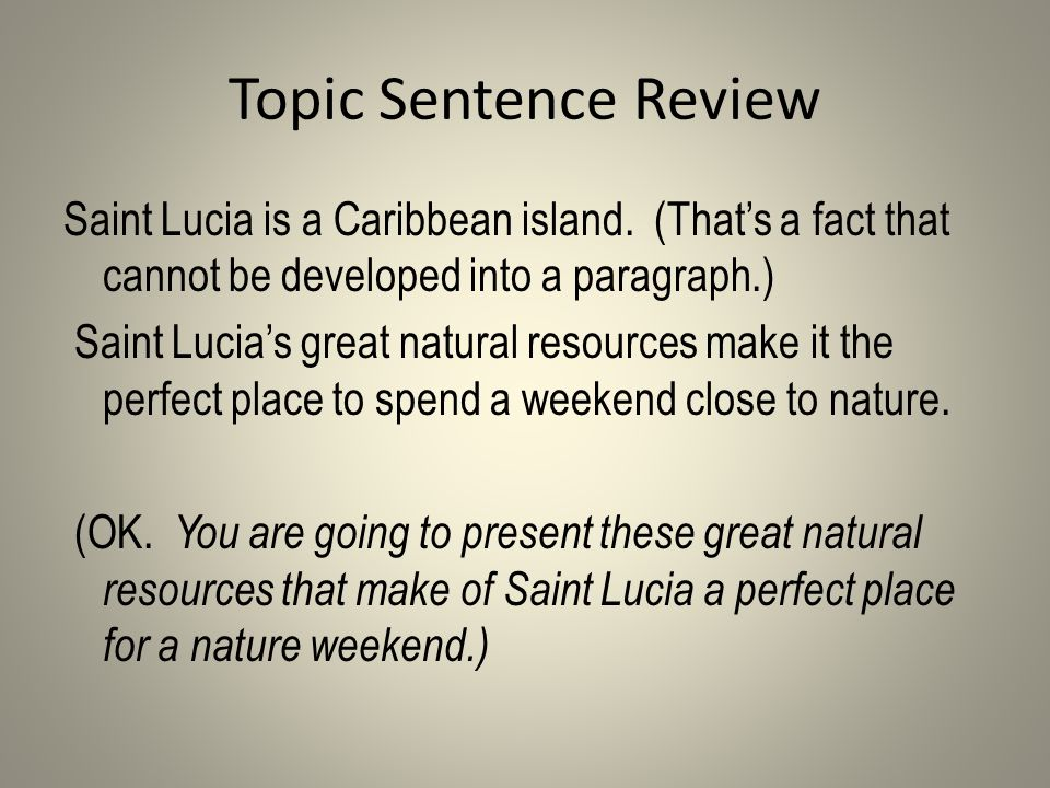 Topic Sentence Review Saint Lucia is a Caribbean island.