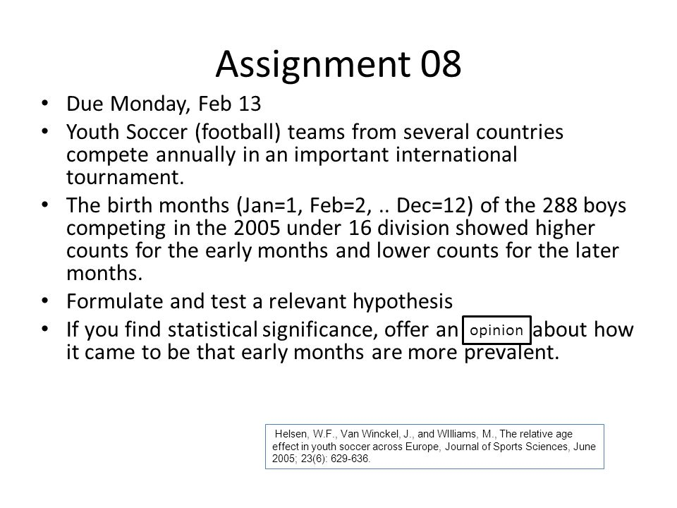 Assignment 08 Due Monday, Feb 13 Youth Soccer (football) teams from several countries compete annually in an important international tournament. The b