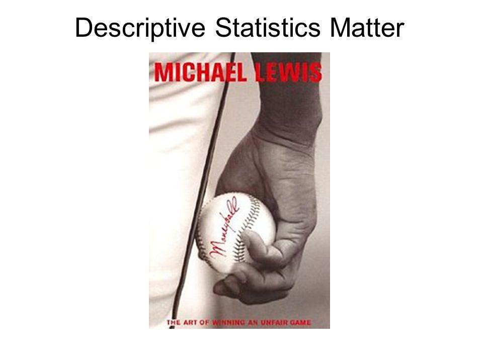 Descriptive Statistics Matter