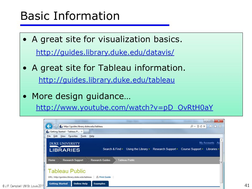 © J.F. Campbell UM St. Louis 2015 41 A great site for visualization basics. A great site for Tableau information. More design guidance… Basic Informat