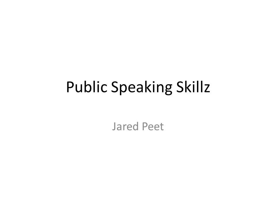 Public Speaking Skillz Jared Peet
