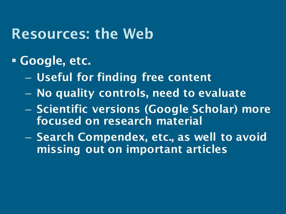 Resources: the Web  Google, etc.