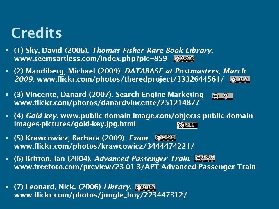 Credits  (1) Sky, David (2006). Thomas Fisher Rare Book Library.