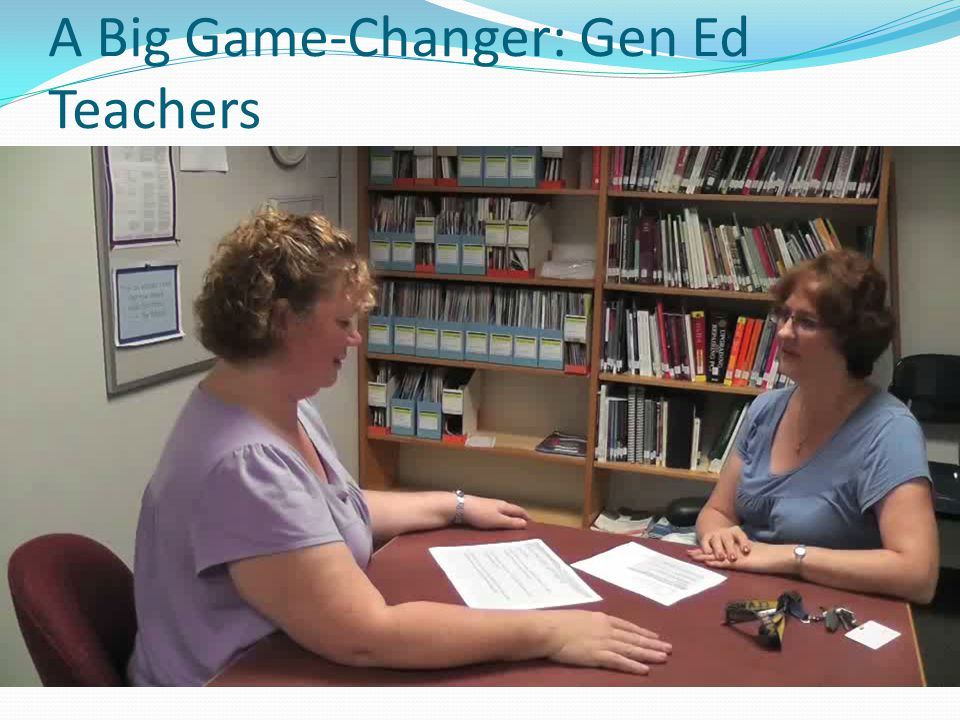 A Big Game-Changer: Gen Ed Teachers General education teacher partnership