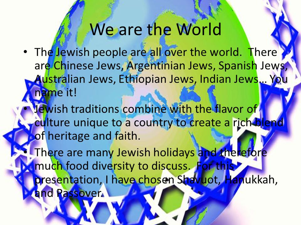We are the World The Jewish people are all over the world.