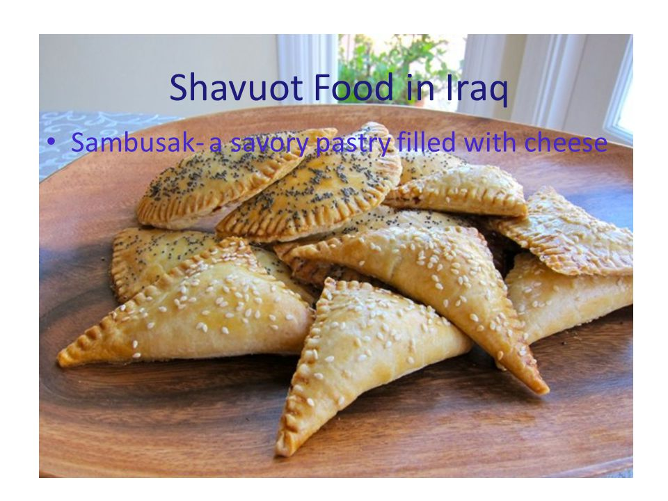 Shavuot Food in Iraq Sambusak- a savory pastry filled with cheese