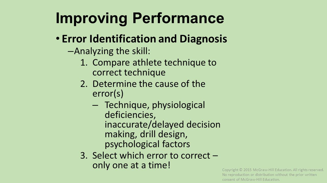Improving Performance Error Identification and Diagnosis – Analyzing the skill: 1.Compare athlete technique to correct technique 2.Determine the cause