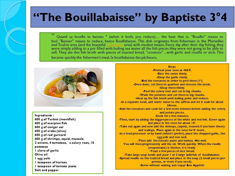 The Bouillabaisse by Baptiste 3°4 Quand ça bouille tu baisses (when it boils, you reduce)… the heat that is.