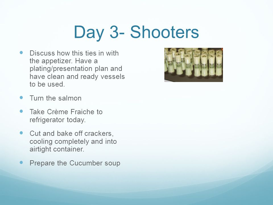Day 3- Shooters Discuss how this ties in with the appetizer.