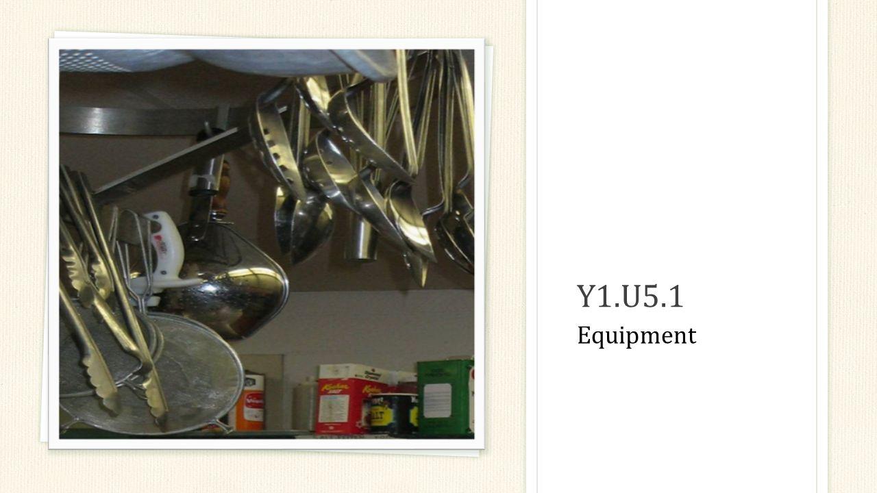 Y1.U5.1 Equipment