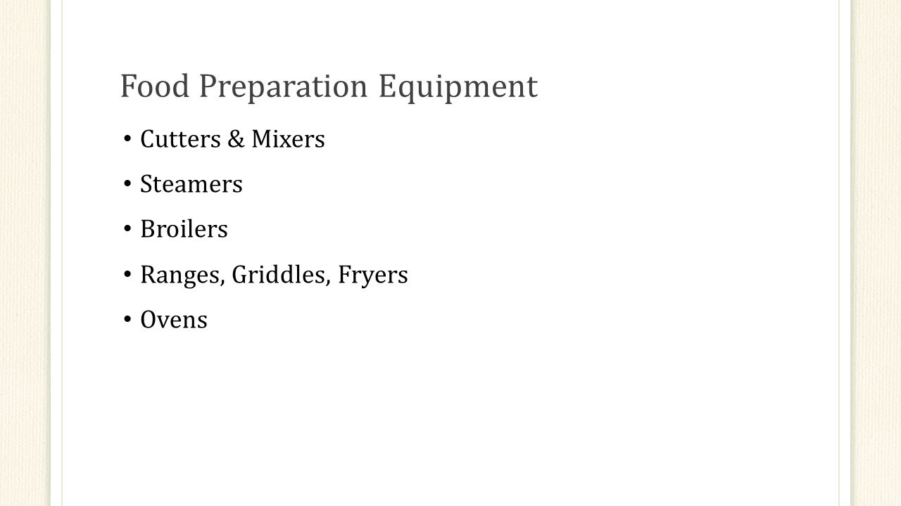Food Preparation Equipment Cutters & Mixers Steamers Broilers Ranges, Griddles, Fryers Ovens