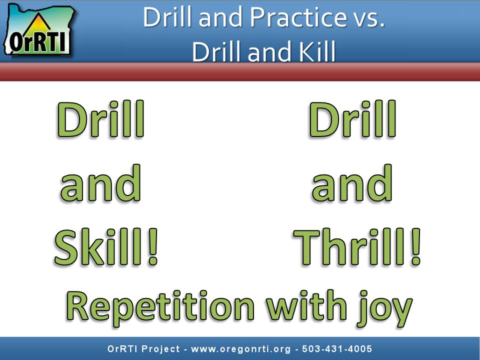 Drill and Practice vs. Drill and Kill