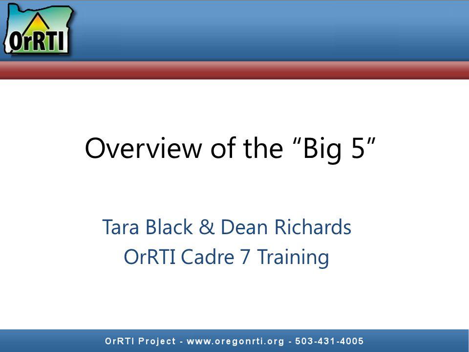 "Overview of the ""Big 5"" Tara Black & Dean Richards OrRTI Cadre 7 Training"