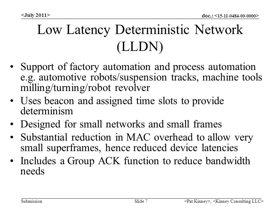 doc.: Submission Low Latency Deterministic Network (LLDN) Support of factory automation and process automation e.g.