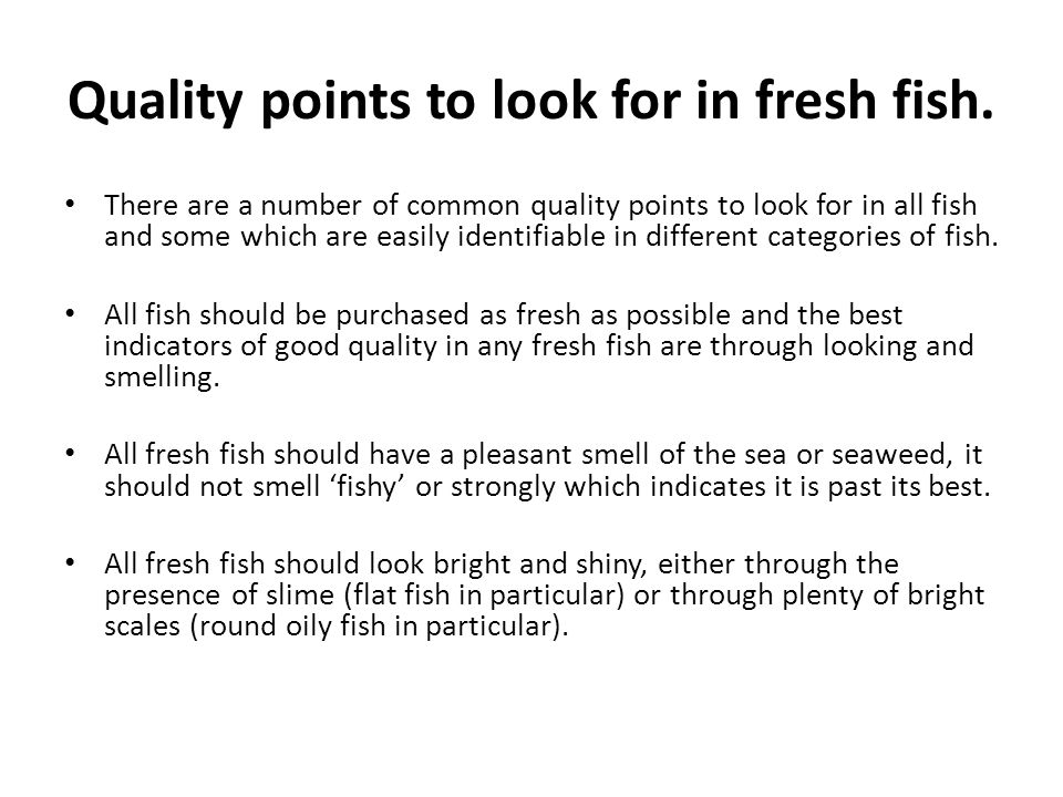 Quality points to look for in fresh fish.