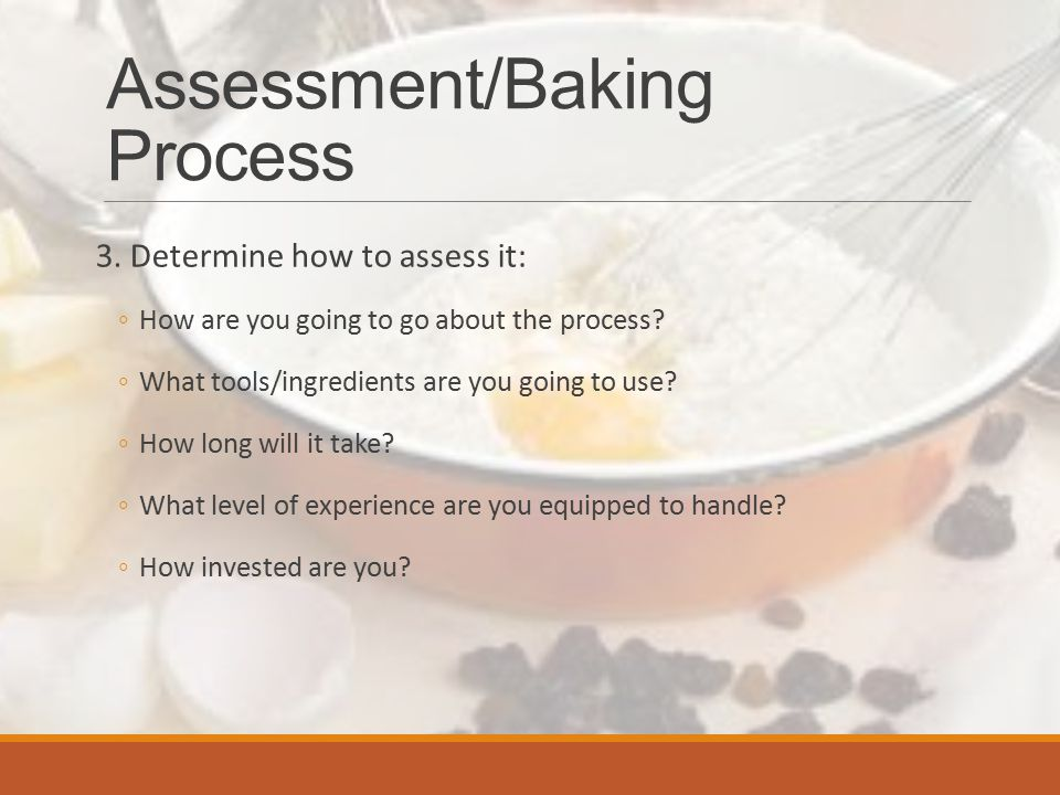 Assessment/Baking Process 3.