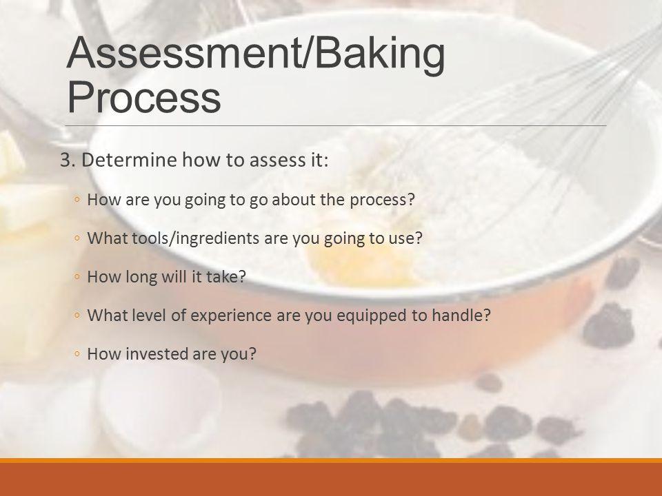 Assessment/Baking Process 4.