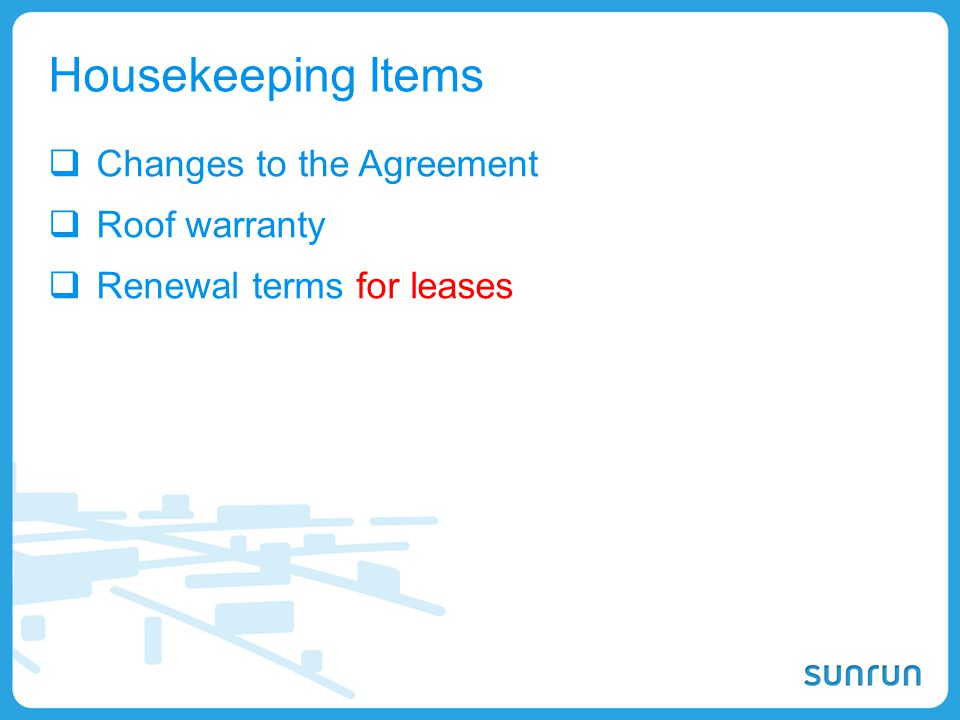 55 Housekeeping Items  Changes to the Agreement  Roof warranty  Renewal terms for leases