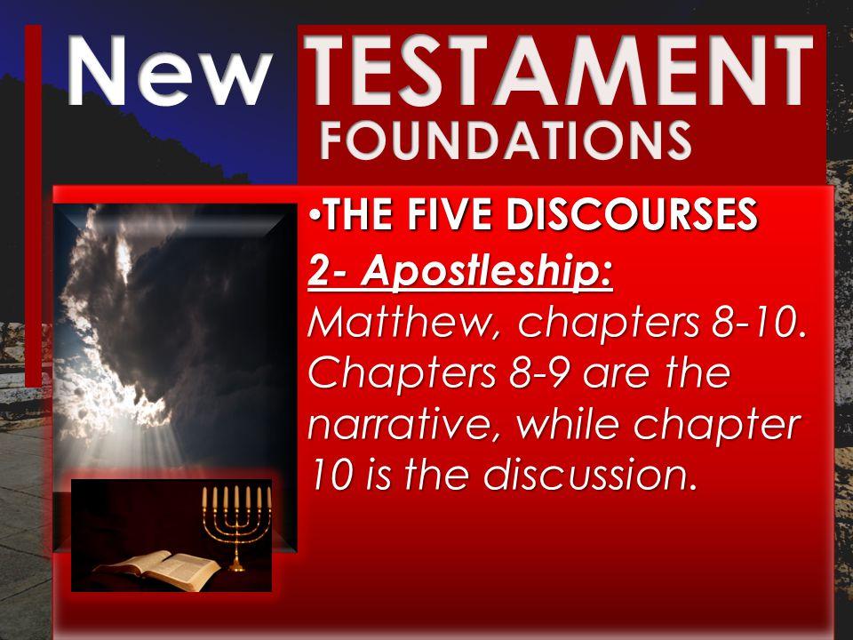 THE FIVE DISCOURSES THE FIVE DISCOURSES 2- Apostleship: 2- Apostleship: Matthew, chapters 8-10.