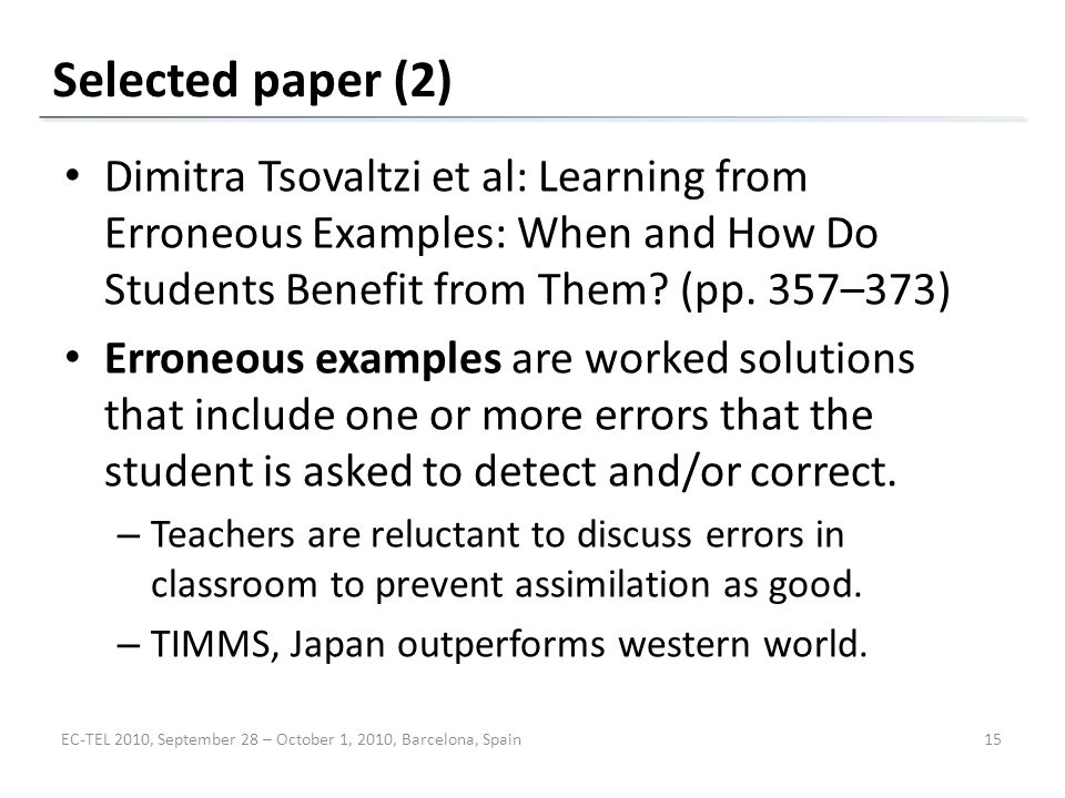 Selected paper (2) Dimitra Tsovaltzi et al: Learning from Erroneous Examples: When and How Do Students Benefit from Them.