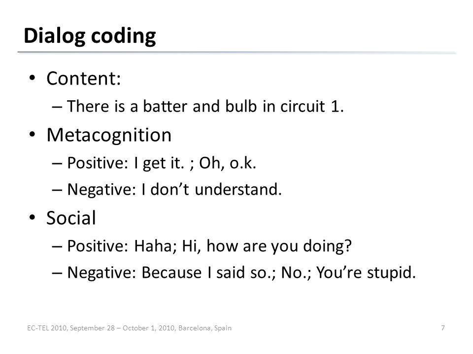 Dialog coding Content: – There is a batter and bulb in circuit 1.