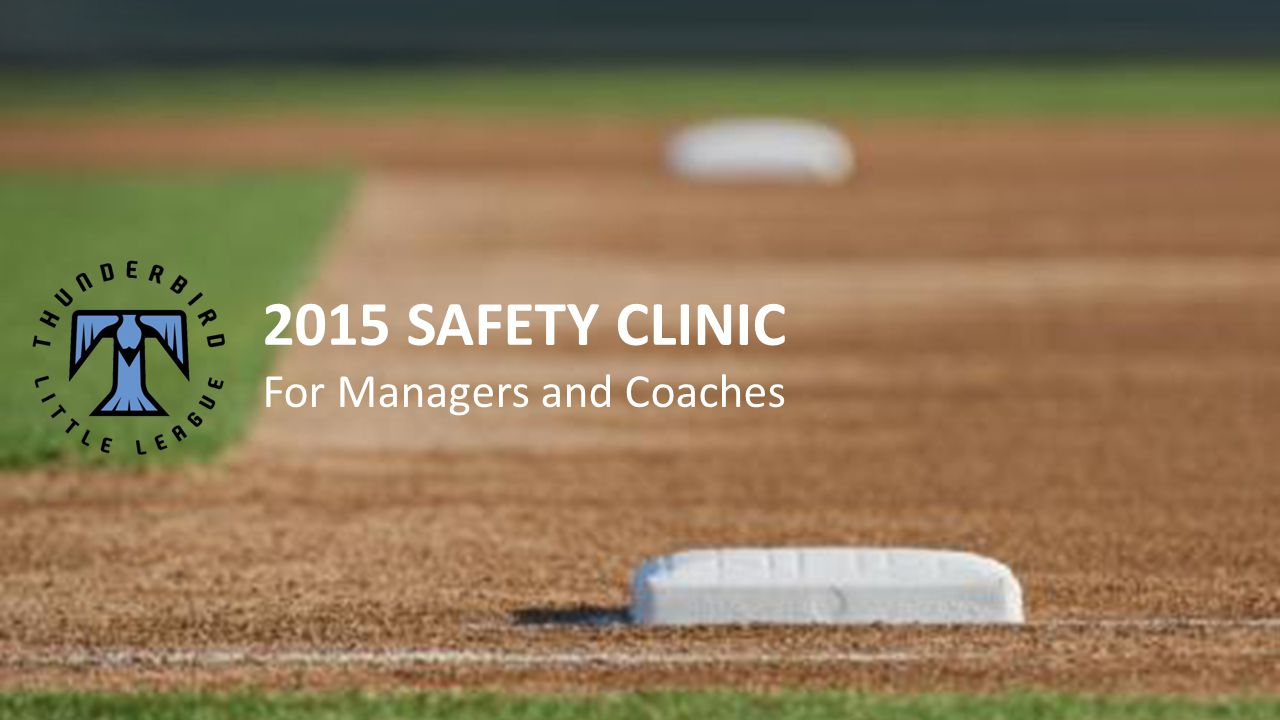 2015 SAFETY CLINIC For Managers and Coaches