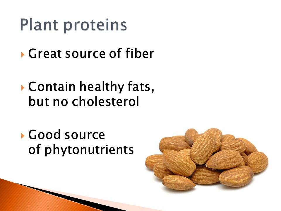  Great source of fiber  Contain healthy fats, but no cholesterol  Good source of phytonutrients
