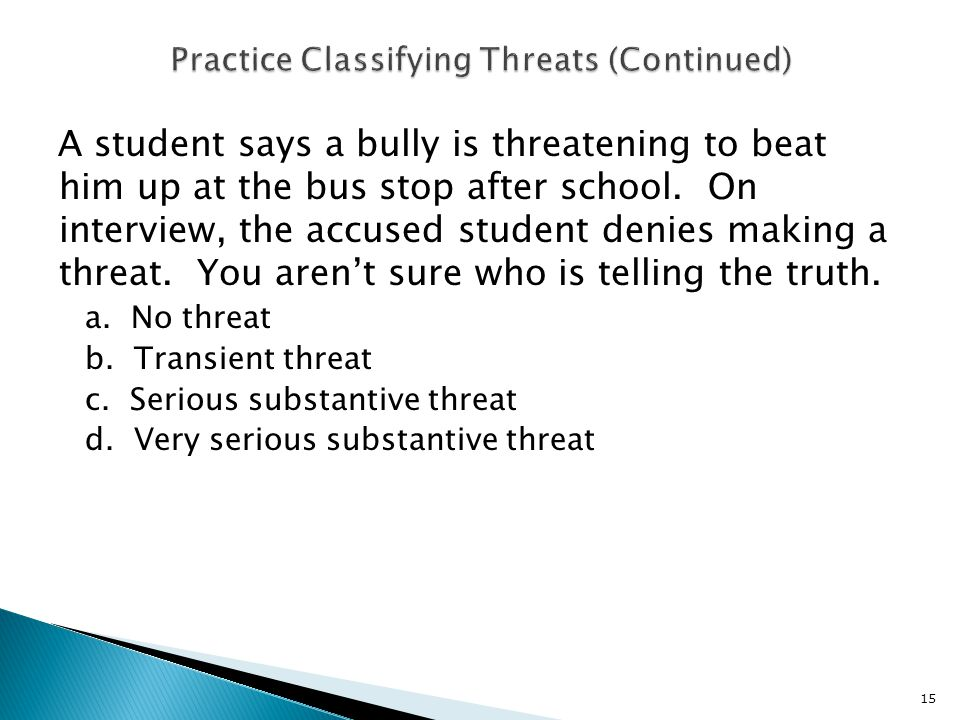 A student says a bully is threatening to beat him up at the bus stop after school.