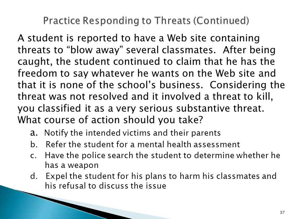 A student is reported to have a Web site containing threats to blow away several classmates.