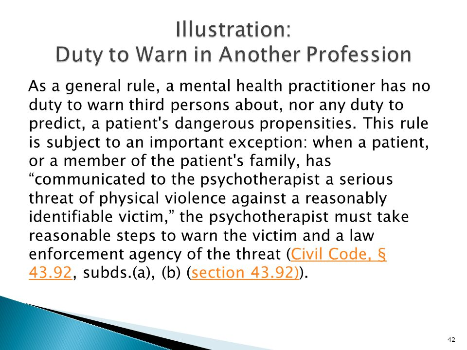 As a general rule, a mental health practitioner has no duty to warn third persons about, nor any duty to predict, a patient s dangerous propensities.