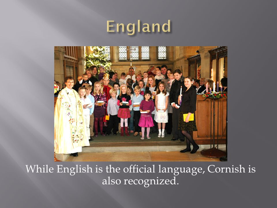 While English is the official language, Cornish is also recognized.