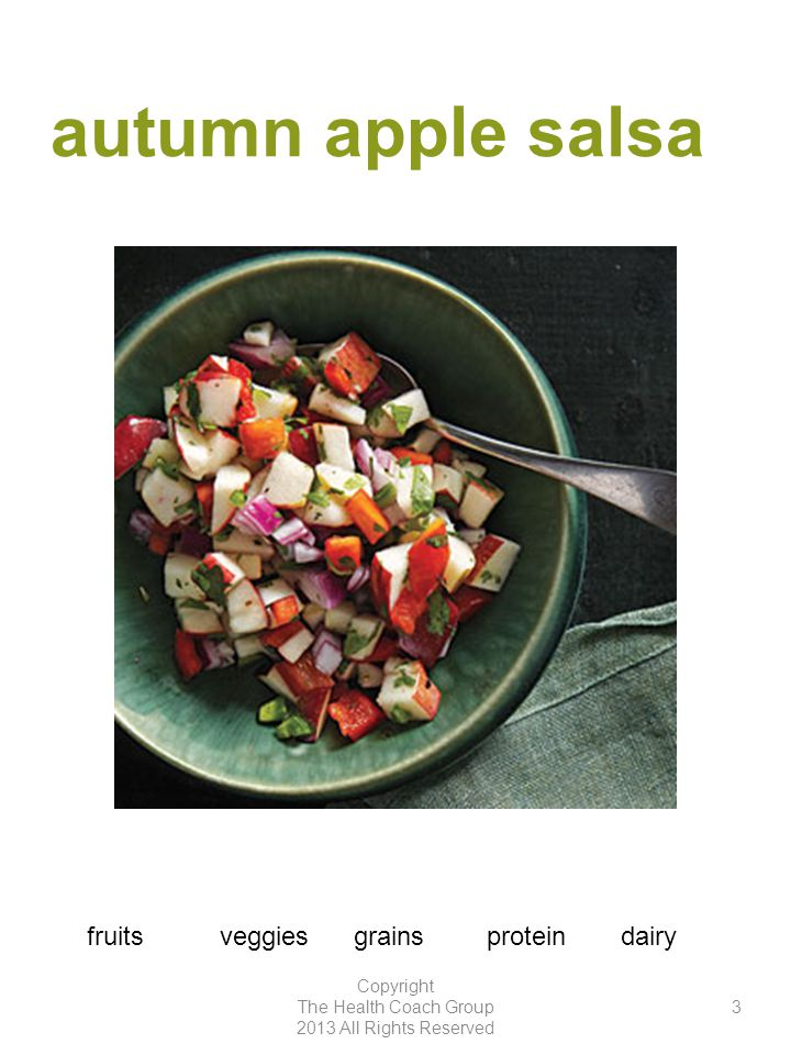 autumn apple salsa Copyright The Health Coach Group 2013 All Rights Reserved 3 fruitsveggiesgrainsproteindairy