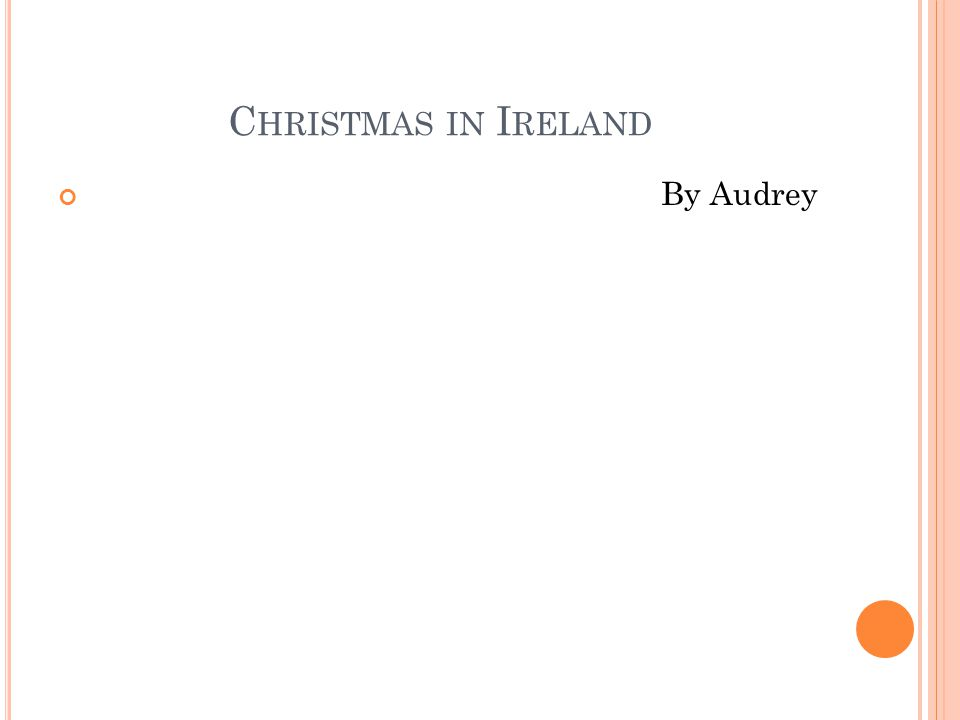 C HRISTMAS IN I RELAND By Audrey