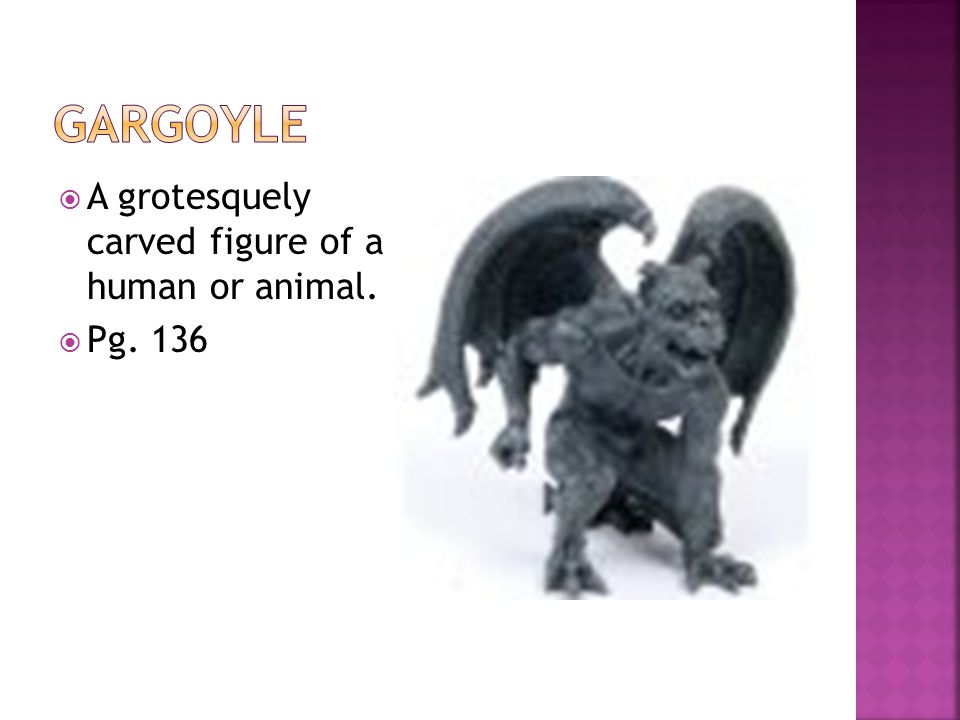  A grotesquely carved figure of a human or animal.  Pg. 136