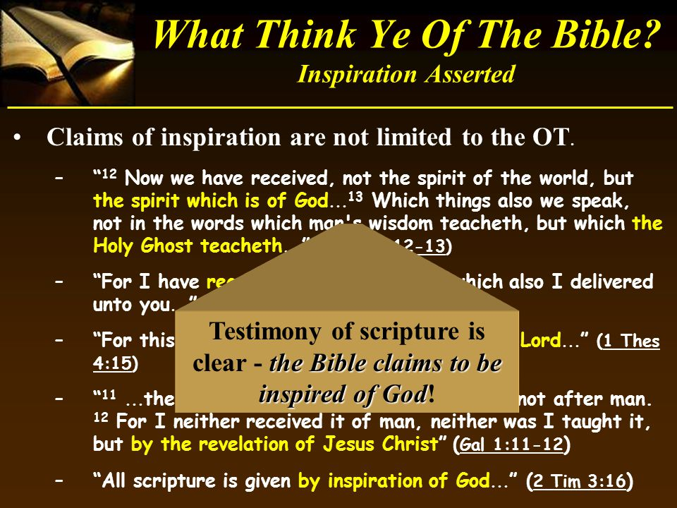 "Claims of inspiration are not limited to the OT. –"" 12 Now we have received, not the spirit of the world, but the spirit which is of God... 13 Which t"
