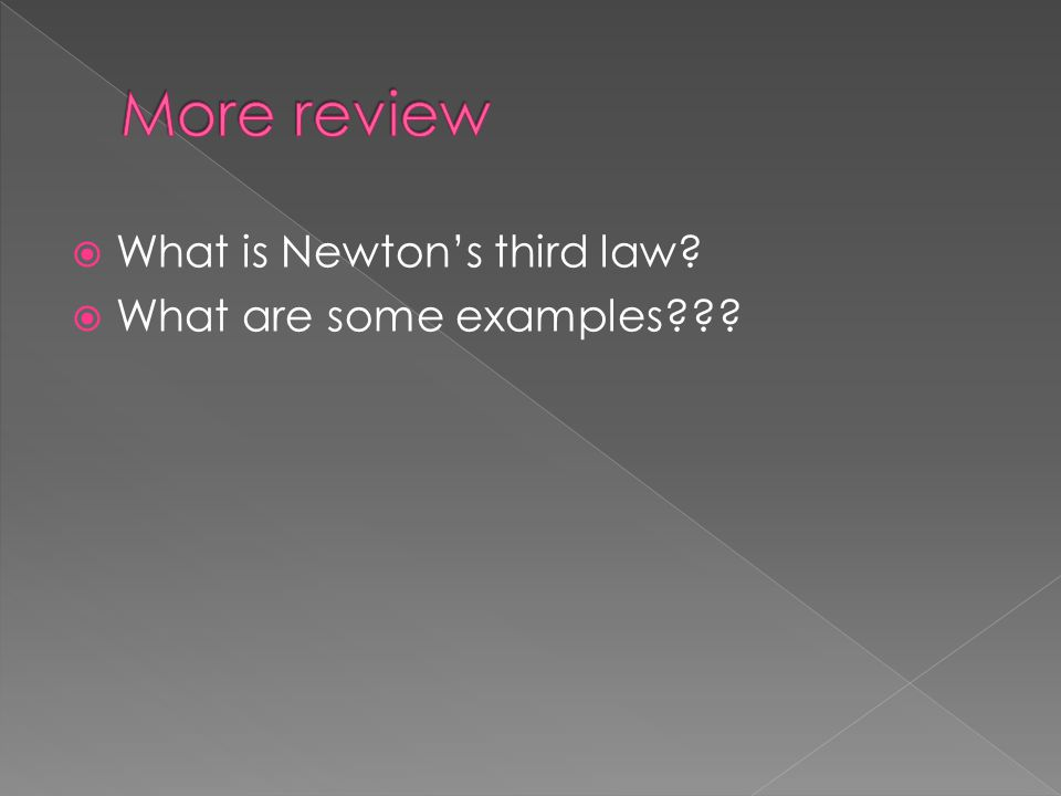 What is Newton's third law  What are some examples