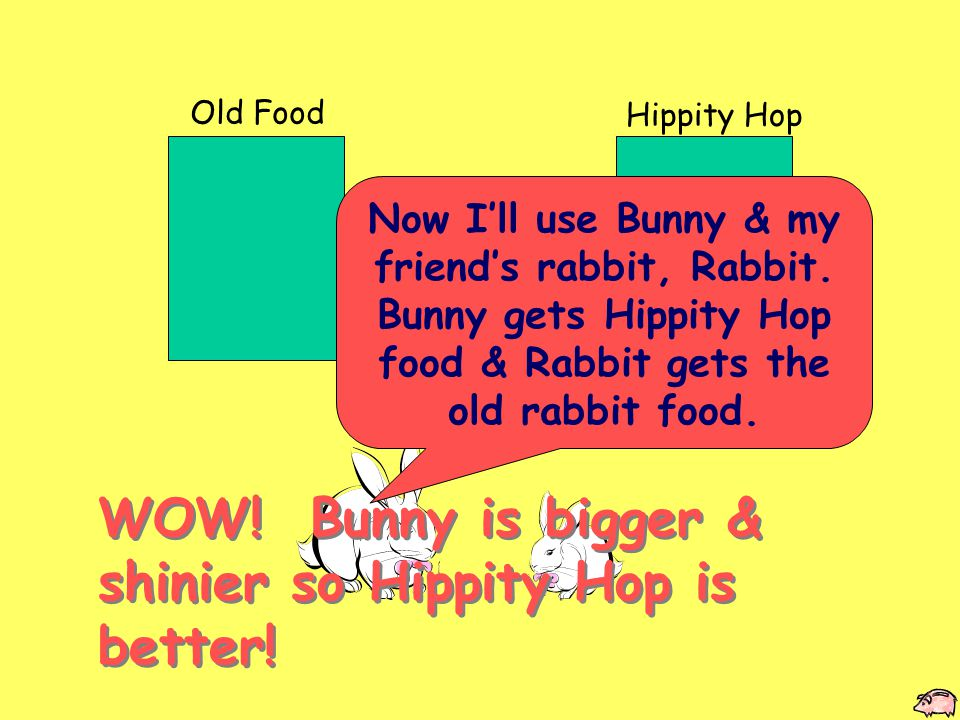 Old Food Hippity Hop Now I'll use Bunny & my friend's rabbit, Rabbit.